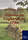 Travels in England In 1782, Karl Philipp Moritz, 3861954346