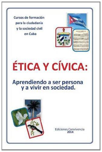 Etica y Civica (Ediciones Convivencia) (Spanish Edition) [Dagoberto Valdes] (Tapa Blanda)