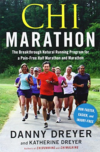 Chi Marathon: The Breakthrough Natural Running Program for a Pain-Free Half Marathon and Marathon [Danny Dreyer - Katherine Dreyer] (Tapa Blanda)