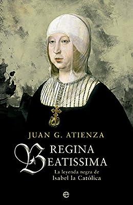 Regina Beatissima: La leyenda negra de Isabel la católica Historia ...