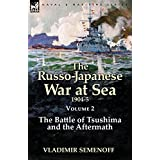 The Russo-Japanese War at Sea Volume 2: The Battle of Tsushima and the Aftermath