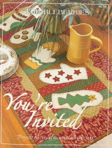 Thimbleberries You're Invited: Projects for Special Occasions All Year Long!