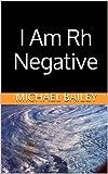 I Am Rh Negative