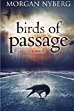 Birds of Passage, Morgan Nyberg, 149549067X