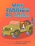 Why Pammie's So Small, Dorian P. Galloway, 1456895087