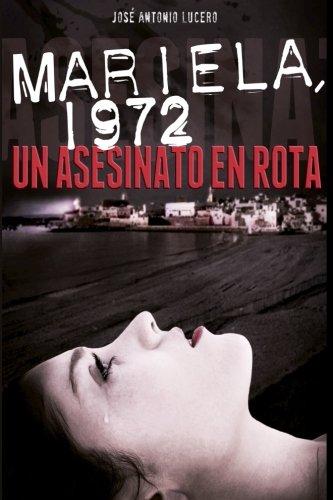 Mariela, 1972. Un asesinato en Rota (Spanish Edition) [Jose Antonio Lucero] (Tapa Blanda)
