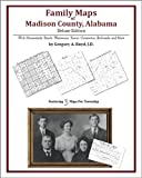 Family Maps of Madison County, Alabama, Deluxe Edition : With Homesteads, Roads, Waterways, Towns, Cemeteries, Railroads, and More, Boyd, Gregory A., 1420315331