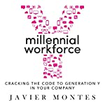 Millennial Workforce: Cracking the Code to Generation Y in Your Company   Javier Montes