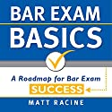 Bar Exam Basics: A Roadmap for Bar Exam Success Audiobook by Matt Racine Narrated by Duane Sharp