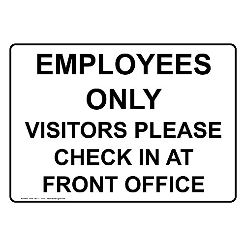 - ComplianceSigns Aluminum Employees Only Visitors Please Check In At Front Office Sign, 14 x 10 in. with English Text, White