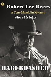 Haberdashed: The Tony Mandolin Mysteries: Short Story #3