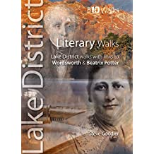 Literary Walks: Lake District Walks with Links to Wordsworth & Beatrix Potter (Lake District: Top 10 Walks)