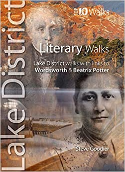 Literary Walks: Lake District Walks with Links to Wordsworth & Beatrix Potter (Lake District: Top 10 Walks)