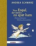 Vom Engel, der immer zu spät kam: Meine schönsten Weihnachtsmärchen