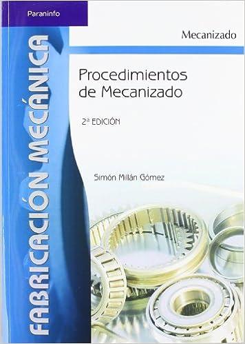 PROCEDIMIENTOS DE MECANIZADO. El Precio Es En Dolares: SIMON MILLAN GOMEZ, 1: Amazon.com: Books
