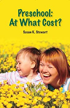 Preschool: At What Cost? by [Stewart, Susan K.]