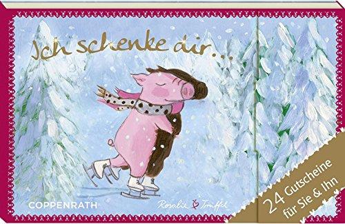 Rosalie & Trüffel - Ich schenke dir ... 24 Gutscheine für Sie & Ihn (Adventskalender)