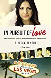 In Pursuit of Love: One Woman's Journey from