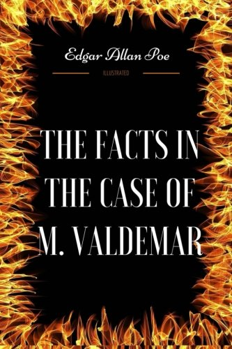 The Facts in the Case of M. Valdemar: By Edgar Allan Poe - Illustrated pdf epub