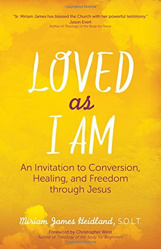 Loved as I Am: An Invitation to Conversion, Healing, and Freedom through Jesus