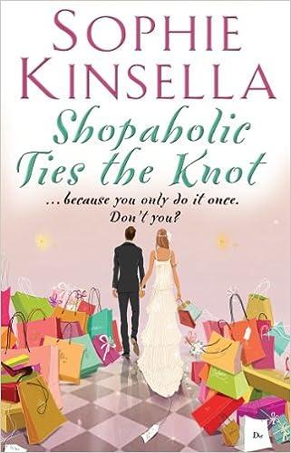 Shopaholic Ties the Knot – Sophie Kinsella