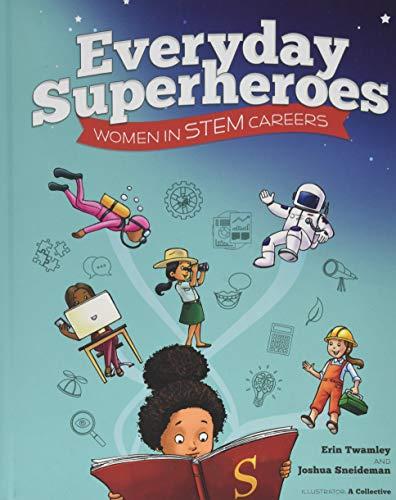 Everyday Superheroes: Women in STEM