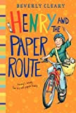 Henry and the Paper Route (Henry Huggins) by Cleary, Beverly (2014) Paperback