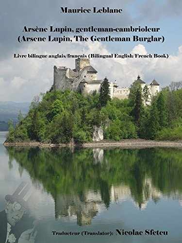 Arsene Lupin Gentleman Cambrioleur Arsene Lupin The Gentleman Burglar Livre Bilingue Anglais Francais Bilingual English French Book