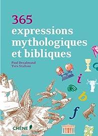 365 expressions mythologiques et bibliques par Paul Desalmand
