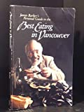 James Barber's Personal Guide to the Best Eating in Vancouver, James Barber, 0932722105