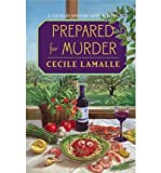 img - for [ Prepared for Murder: A Culinary Mystery with Recipes By Lamalle, Cecile ( Author ) Paperback 2001 ] book / textbook / text book