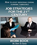 Job Strategies for the 21st Century-Workbook, Daryl Green, 1490430075