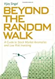 img - for Beyond the Random Walk: A Guide to Stock Market Anomalies and Low Risk Investing book / textbook / text book