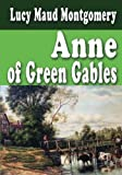 Anne Of Green Gables - Unabridged  And Complete
