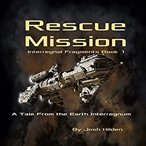 Rescue Mission: A Tale from the Earth Interregnum Audiobook