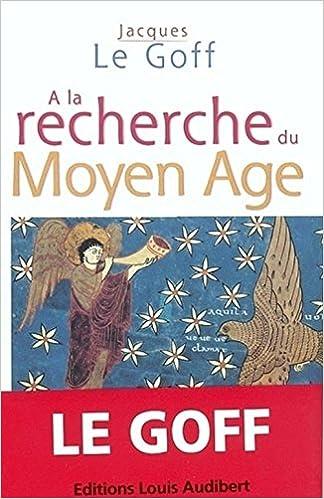 Amazon Fr A La Recherche Du Moyen Age Jacques Le Goff