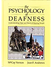 Psychology of Deafness: Understanding Deaf and Hard-Of-Hearing People