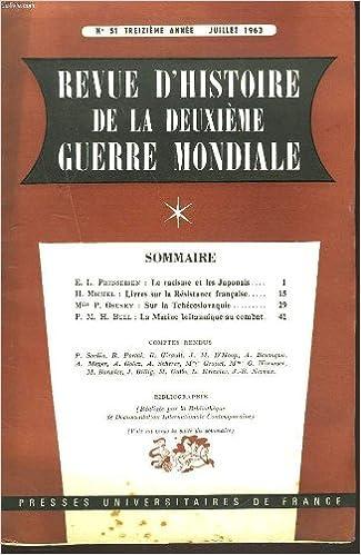 REVUE D'HISTOIRE DE LA DEUXIEME GUERRE MONDIALE N°51, JUILLET 1963. E.L. PRESSEISEN: LE RACISME ET LES JAPONAIS / H. MICHEL: LIVRES SUR LA RESISTANCE FRANCAISE/ P. OSUSKY: SUR LA TCHEKOSLOVAQUIE/ P.M.H. BELL, LA MARINE BRITANNIQUE AU COMBAT /..