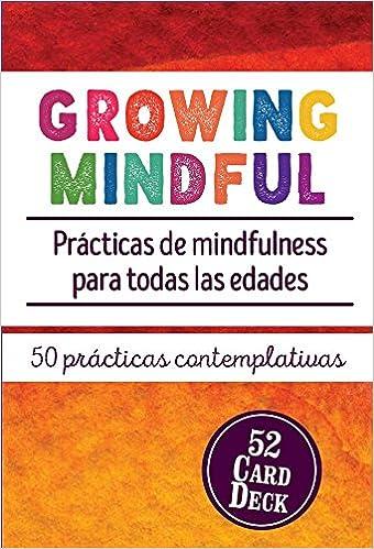 Growing Mindful: Practicas de Mindfulness Para Todas las ...