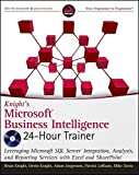 img - for Knight's Microsoft Business Intelligence 24-Hour Trainer (Book & DVD) by Brian Knight (2010-09-28) book / textbook / text book