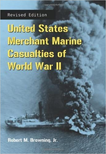 United States Merchant Marine Casualties of World War II, rev ed. by Robert M. (2011-06-15)