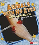 Animals with No Eyes: Cave Adaptation (Extreme Life)