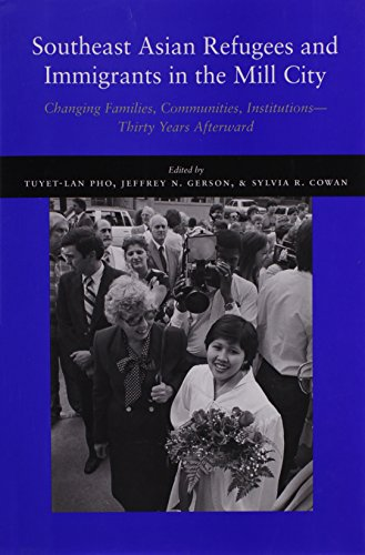 Southeast Asian Refugees and Immigrants in the Mill City: Changing Families, Communities, Institutions _ Thirty Years Af