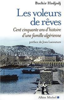 Les voleurs de rêves : cent cinquante ans d'histoire d'une famille algérienne, Hadjadj, Bachir