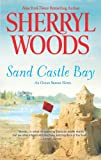 Sand Castle Bay, Sherryl Woods, 0778314367