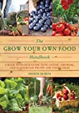 The Grow Your Own Food Handbook, Monte Burch, 1628738030