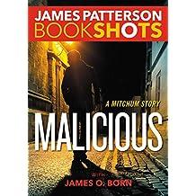 Malicious: A Mitchum Story (Kindle Single) (BookShots)