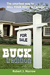Buck Tradition: The smartest way to sell your home in Canada! Paperback
