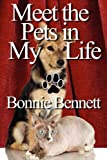 Meet the Pets in My Life, Bonnie Bennett, 1448961327