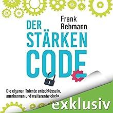 Der Stärken-Code: Die eigenen Talente entschlüsseln, anerkennen und weiterentwickeln Hörbuch von Frank Rebman Gesprochen von: Julian Horeyseck